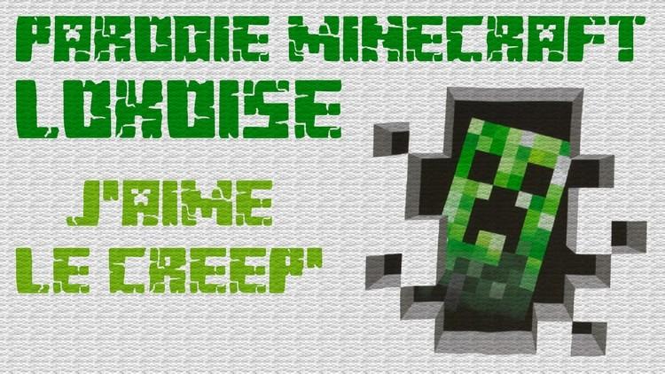 Parodie Minecraft Lokoise – J'aime le creep'