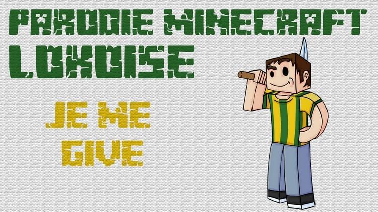 Parodie Minecraft Lokoise - Je me give