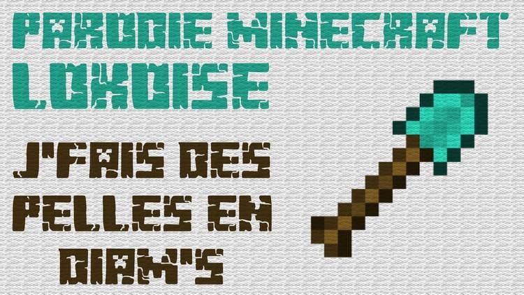 Parodie Minecraft Lokoise - J'fais des pelles en diam's