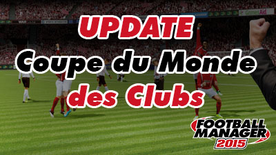 Update Football Manager 2015 - Coupe du Monde des Clubs